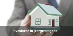 Investeren in (zorg)vastgoed