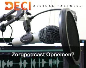 Zorgpodcast Opnemen? | Mijnzakengids.nl